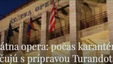 Rozhovor: Počas karantény pokračujú s prípravou Turandot doma