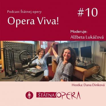 Opera Viva! #10: Dana Dinková