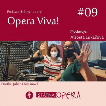 Opera Viva! #09: Juliána Kvasnová